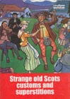 Strange Old Scots Customs and Superstitions - Book