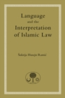 Language and the Interpretation of Islamic Law - Book