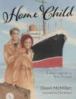 Home Child : A child migrant in New Zealand - Book