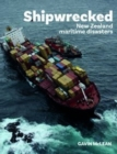 Shipwrecked : New Zealand maritime disasters - Book