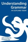 Understanding Grammar in Scotland Today - Book