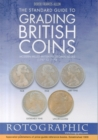 The Standard Guide to Grading British Coins : Modern Milled British Pre-Decimal Issues (1797 to 1970) - Book