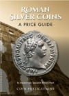 Roman Silver Coins : A Price Guide - Book