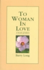To Woman in Love : A Book of Letters - Book