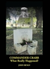 Commander Crabb - What Really Happened? - Book