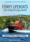 Fowey Lifeboats : 150 Years of Gallantry - Book