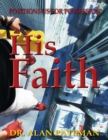 His Faith...: Positions Us for Possession - eBook