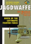 Jagdwaffe : Birth of the Luftwaffe Fighter Force - Book
