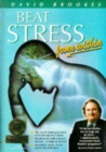 Beat Stress from within : How to Remove Stress from Your Life - Book