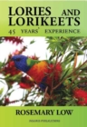 Lories & Lorikeets : 45 Years Experience - Book
