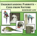 Understanding Parrots : Cues from Nature - Book