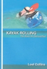 Kayak Rolling : The Black Art Demystified - Book