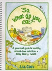 """So, What Do You Eat?"" : A Practical Guide to Healthy Animal-free Nutrition and Easy Family Meals - Book"