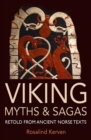 Viking Myths & Sagas : Retold from Ancient Norse Texts - Book