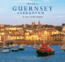 Guernsey Sark and Herm : A View of the Islands - Book