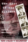 The Last of the Hitlers : The Story of Adolf Hitler's British Nephew and the Amazing Pact to Make Sure His Genes Die Out - Book