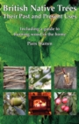 British Native Trees - Their Past and Present Uses - Book
