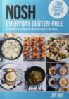 NOSH Everyday Gluten-Free : go-to recipes for every day of the week. - Book