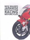 Mick Walker's Japanese Production : Racing Motorcycles - Book