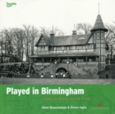 Played in Birmingham : Charting the heritage of a city at play - Book