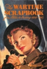Wartime Scrapbook: the Home Front 1939-1945 - Book