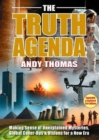 The Truth Agenda : Making Sense of Unexplained Mysteries, Global Cover-Ups & Visions For a New Era - Book