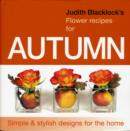 JUDITH BLACKLICKS FLOWER RECIPES FOR AUT - Book