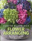 Flower Arranging : The Complete Guide for Beginners - Book