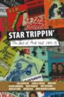Star Trippin' : The Best of Mick Wall 1985-91 - Book