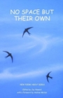 No Space But Their Own : Poems About Birds - Book