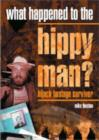 What Happened to the Hippy Man? : Hijack Hostage Survivor - Book