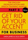 Get Rid of Your Accent for Business : The English Pronunciation and Spee - Book