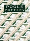 Poole Pottery : Carter & Company and Their Successors, 1873-2011 - Book