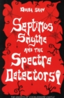 Septimus Smythe and the Spectre Detectors - Book