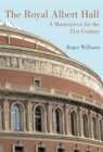 Royal Albert Hall: A Masterpiece for the 21st Century - eBook
