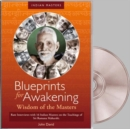 Blueprints for Awakening -- Wisdom of the Masters DVD : Rare Interviews with 16 Indian Masters on the Teachings of Sri Ramana Maharshi - Book