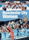 Manchester City Women : An Oral History - Book