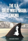 The U.K. Great White Shark Enigma - Book