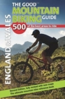 The Good Mountain Biking Guide - England & Wales : 500 of the best areas to ride - Book