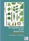 The Vegetative Key to the British Flora : A new approach to plant identification [naming British & Irish vascular plants based on vegetative characters] - Book