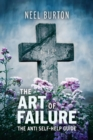 The Art of Failure : The Anti Self-Help Guide - Book