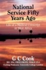 National Service Fifty Years Ago : Life of a Medical Conscript in West Africa - Book