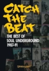 Catch the Beat : The Best of Soul Underground 1987-90 - Book