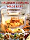 Halogen Cooking Made Easy : Part of the Halogen Made Simple Range - Book