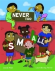 Never Too Small - Book