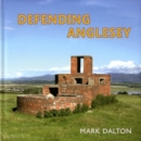 Defending Anglesey - Book