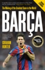 Barca : The Making of the Greatest Team in the World - eBook
