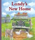 Landy's New Home : 3rd book in the Landy and Friends series 3 - Book