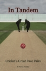 In Tandem : Cricket's Great Pace Pairs - Book