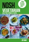 NOSH NOSH Vegetarian : Meat-free and Down-to-Earth - Book